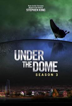 Under the dome Season 3 ปริศนาโดมครอบเมือง ปี 3